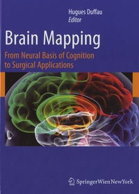 Marcel Duffau - Brain Mapping - From Neural Basis of Cognition to Surgical Applications.