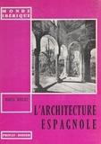 Marcel Durliat - L'architecture espagnole.