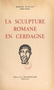 Marcel Durliat et  Collectif - La sculpture romane en Cerdagne.