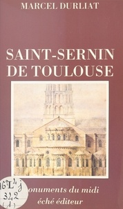 Marcel Durliat - Saint-Sernin de Toulouse.