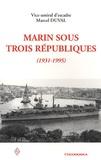 Marcel Duval - Marin sous trois Républiques (1931-1995).