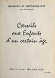 Marcel E. Grancher et Bernard Aldebert - Conseils aux enfants d'un certain âge - Propos philosophiques.