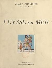 Marcel E. Grancher et Georges Pichard - Feysse-sur-Mer.