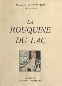 Marcel E. Grancher et Bernard Aldebert - La rouquine du lac.
