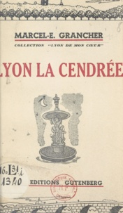 Marcel E. Grancher et Edmond Locard - Lyon la Cendrée.