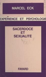 Marcel Eck et Pierre Debray-Ritzen - Sacerdoce et sexualité.