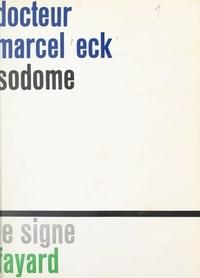 Marcel Eck - Sodome - Essai sur l'homosexualité.