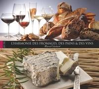 Marcel Ehrhard - Harmonie des fromages des pains et des vins.