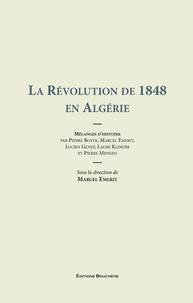 Marcel Emerit - La révolution de 1848 en Algérie - Mélanges d'histoire.