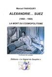 Marcel Fakhoury - Alexandrie... Suez (1860-1960) - La mort du cosmopolitisme.