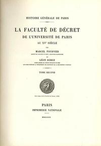 Marcel Fournier et Léon Dorez - La faculté de décret de l'Université de Paris au 15e siècle - Tome 2.