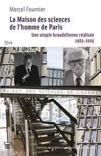 Marcel Fournier et Michel Wieviorka - La Maison des sciences de l'homme, toute une histoire.