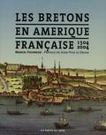 Marcel Fournier - Les Bretons en Amérique française - 1504-2004.