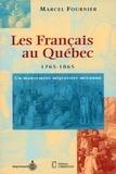Marcel Fournier - Les Français au Québec - 1765-1865, un mouvement migratoire méconnu.