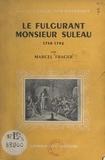 Marcel Frager - Le fulgurant Monsieur Suleau - 1758-1792.