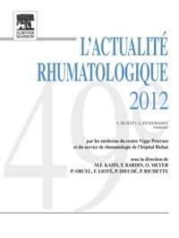 Marcel-Francis Kahn et Thomas Bardin - L'actualité rhumatologique 2012.