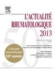 Marcel-Francis Kahn et Thomas Bardin - L'Actualité rhumatologique 2013.