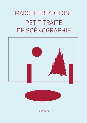 Marcel Freydefont - Petit traité de scénographie - Représentation de lieu/Lieu de représentation.