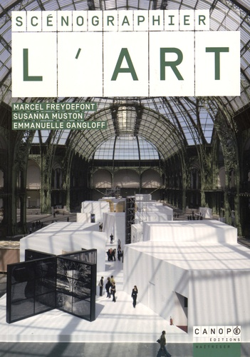 Marcel Freydefont et Susanna Muston - Scénographier l'art.