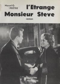 Marcel-G. Prêtre - L'étrange Monsieur Stève.