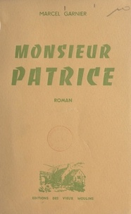 Marcel Garnier - Monsieur Patrice.