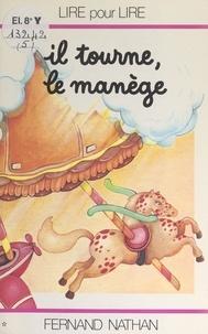 Marcel Gatine et Charles Touyarot - Il tourne, le manège.