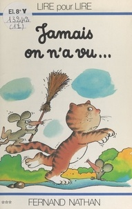 Marcel Gatine et Charles Touyarot - Jamais on n'a vu....