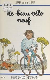Marcel Gatine et Charles Touyarot - Le beau vélo neuf.