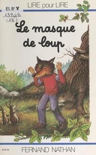 Marcel Gatine et Charles Touyarot - Le masque de loup.