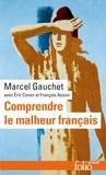 Marcel Gauchet - Comprendre le malheur français.