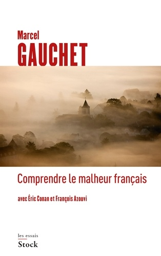 Comprendre le malheur français - Marcel Gauchet, Eric Conan, François Azouvi - Format ePub - 9782234075221 - 14,99 €