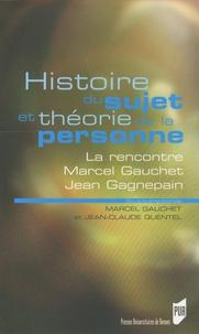 Marcel Gauchet et Jean-Claude Quentel - Histoire du sujet et Théorie de la personne.