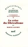 Marcel Gauchet - L'avènement de la démocratie - Tome 2, La crise du libéralisme, 1880-1914.