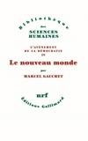Marcel Gauchet - L'avènement de la démocratie - Tome 4, Le nouveau monde.