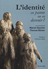 Marcel Gauchet et Thomas Römer - L'identité en panne ou en devenir ?.
