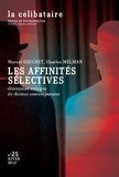 Marcel Gauchet et Charles Melman - La célibataire N° 25, Hiver 2012 : Les affinités sélectives.