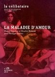 Marcel Gauchet et Charles Melman - La célibataire N° 26, automne 2013 : La maladie d'amour.