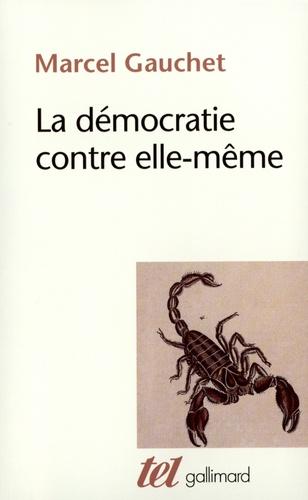 La démocratie contre elle-même - Format ePub - 9782072271304 - 8,99 €
