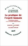Marcel Gauchet et  Swain - La Pratique de l'esprit humain - L'institution asilaire et la révolution démocratique.