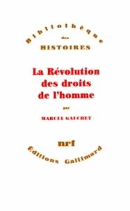 Marcel Gauchet - La Révolution des droits de l'homme.