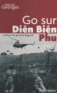 Marcel Georges et Marcel Bigeard - Go sur Diên Biên Phu.