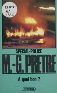 Marcel-Georges Prêtre - Spécial-police : À quoi bon ?.