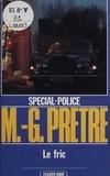 Marcel-Georges Prêtre - Spécial-police : Le Fric.
