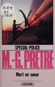 Marcel-Georges Prêtre - Spécial-police : Mort en sueur.