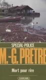 Marcel-Georges Prêtre - Spécial-police : Mort pour rire.