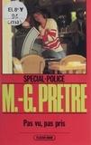 Marcel-Georges Prêtre - Spécial-police : Pas vu, pas pris.