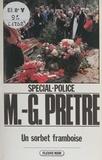 Marcel-Georges Prêtre - Spécial-police : Un sorbet framboise.