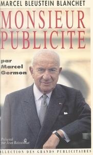 Marcel Germon et Jean Boissonnat - Marcel Bleustein Blanchet - Monsieur Publicité.