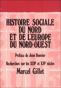 Marcel Gillet - Histoire sociale du Nord et de l'Europe du Nord-Ouest - Recherches sur les 19e et 20e siècles.