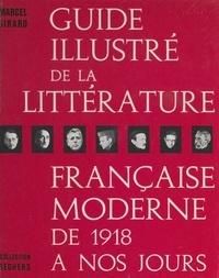 Marcel Girard et  Collectif - Guide illustré de la littérature française moderne de 1918 à nos jours.